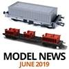 Model Railway News Roundup - June 2019